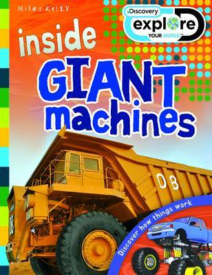 Inside Giant Machines (Discover : Explore Your World)