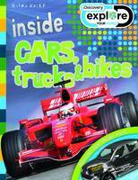 Inside Cars, Trucks and Bikes