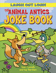 The Animal Antics Joke Book