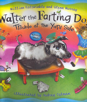 Trouble at the Garage Sale (Walter the Farting Dog)