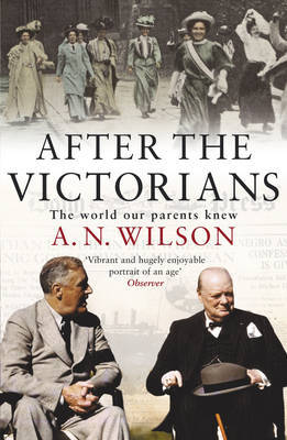 After The Victorians - The World our Parents Knew