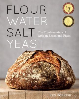 Flour Water Salt Yeast: The Fundamentals of Artisan Bread and Pizza (HB)