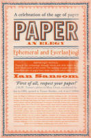 Paper: An Elegy. A Celebration of the Age of Paper
