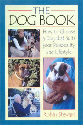 The Dog Book: How to Choose a Dog That Suits Your Personality and Lifestyle