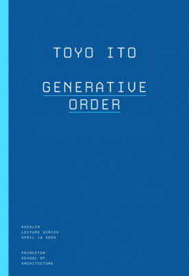 Toyo Ito - Forces of Nature (aka Generative Order)