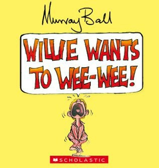 Willie Wants to Wee-Wee! (Board)