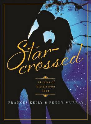 Star-Crossed: 18 Tales of Bittersweet Love
