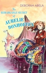 The Remarkable Secret of Aurelie Bonhoffen (Children's Classic)