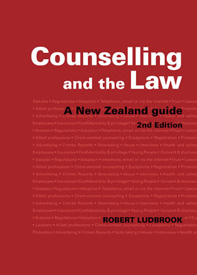 Counselling and the Law: A New Zealand Guide (2nd edition)