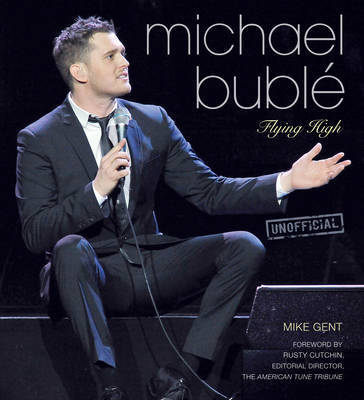 Unofficial Michael Buble: Flying High