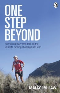 One Step Beyond: How an Ordinary Man Took on the Ultimate Running Challenge and Won