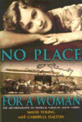 No Place for a Woman: The Autobiography of Outback Publican, Mayse Young