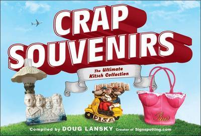 Crap Souvenirs: The Ultimate Kitsch Collection