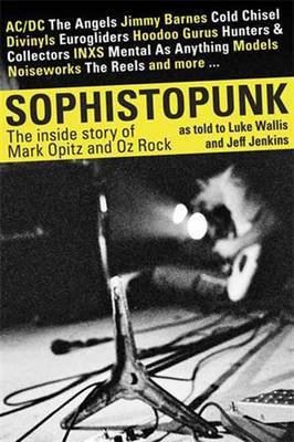 Sophistopunk The Story Of Mark Opitz And Oz