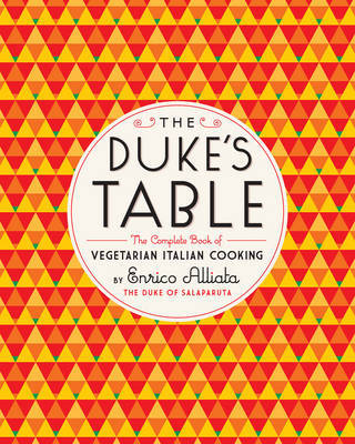 Dukes Table Complete Book of Vegetarian Italian Cooking