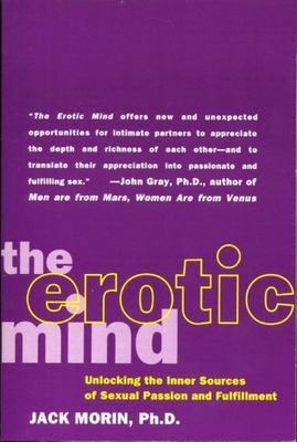 The Erotic Mind: Unlocking the Inner Sources of Passion and Fulfillment
