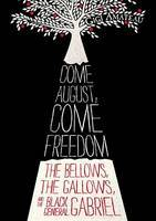Come August, Come Freedom: The Bellows, the Gallows, and the Black General Gabriel