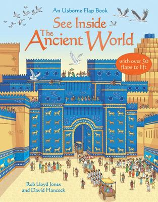 See Inside the Ancient World (Usborne Lift-the-Flap)