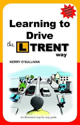 Learning to Drive:  The L Trent Way