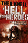 A Hell for Heroes : A SAS Hero's Journey to the Heart of Darkness