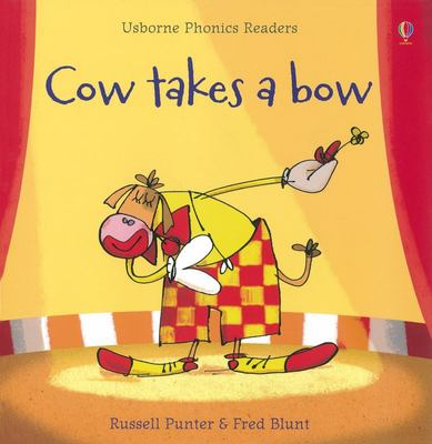 Cow Takes a Bow (Usborne Phonics Reader)