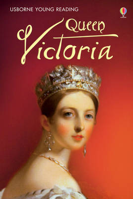 Queen Victoria (Usborne Young Reading Series 3)