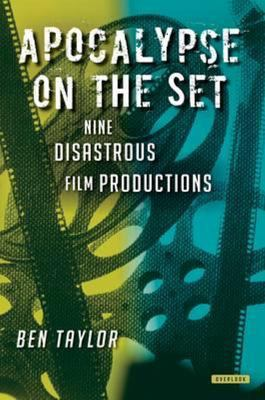 Apocalyspe on the Set: Nine Disasterous Film Productions