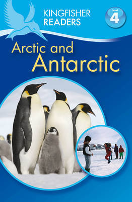 Arctic and Antarctic (Kingfisher Readers Level 4)