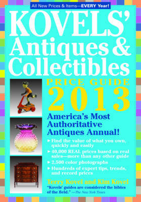 Kovels' Antiques and Collectibles Price Guide: America's Bestselling Antiques Annual