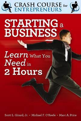 A Crash Course in Starting a Business: Learn What You Need in Two Hours