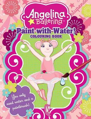 Paint with Water (Angelina Ballerina)