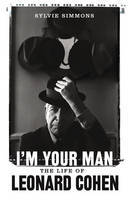 I'm Your Man: Leonard Cohen: The Biography