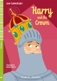 ELi Young: Harry and the Crown + CD (A2, Stage 4)