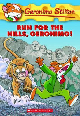 Run for the Hills Geronimo! (Geronimo Stilton #47)
