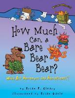 How Much can a Bare Bear Bear? Words Are Categorical : What are Homonyms and Homophones?