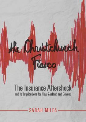The Christchurch Fiasco: The Insurance Aftershock and Its Implications for New Zealand and Beyond