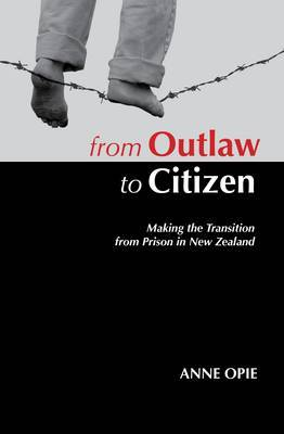 From Outlaw to Citizen: Making the Transition from Prison in New Zealand