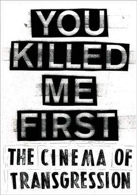 YOU KILLED ME FIRST THE CINEMA OF TRANSG