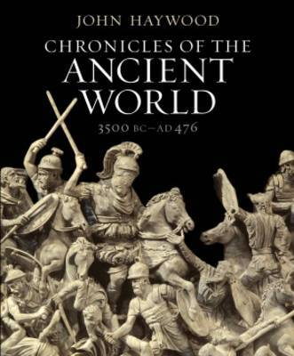Chronicles of the Ancient World: A Complete Guide to the Great Ancient Civilizations: Mesoptamia, Egypt, Greece and Rome