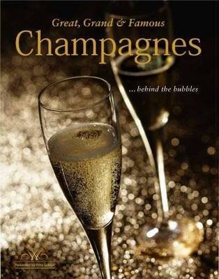 Great, Grand and Famous Champagne: Behind the Bubbles (HB)