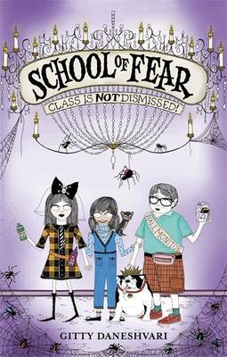 Class is Not Dismissed! (School of Fear #2)