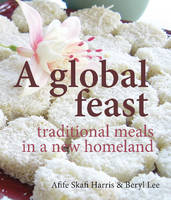 A Global Feast: Traditional meals in a new homeland