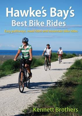 Hawke's Bay's Best Bike Rides: Easy trails, road rides and mountain bike rides