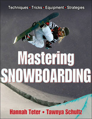 Mastering Snowboarding: Techniques, Tricks, Equipment, Strategies