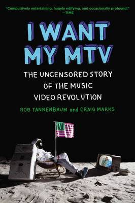 I Want My MTV Uncensored Story of the Music Video Revolution