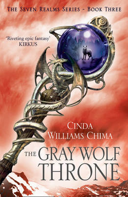 The Gray Wolf Throne (The Seven Realms #3)