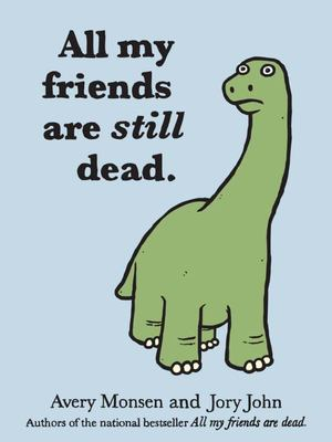 All My Friends are Still Dead,