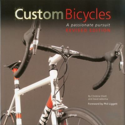 Custom Bicycles: A Passionate Pursuit (updated edition)