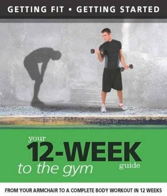 Getting Fit 12-week Guide: Gym