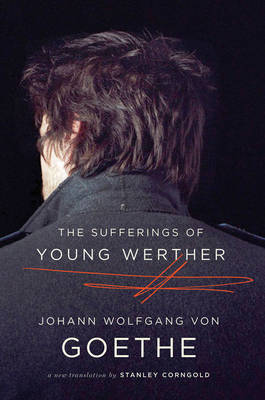The Sufferings of Young Werther: A New Translation
